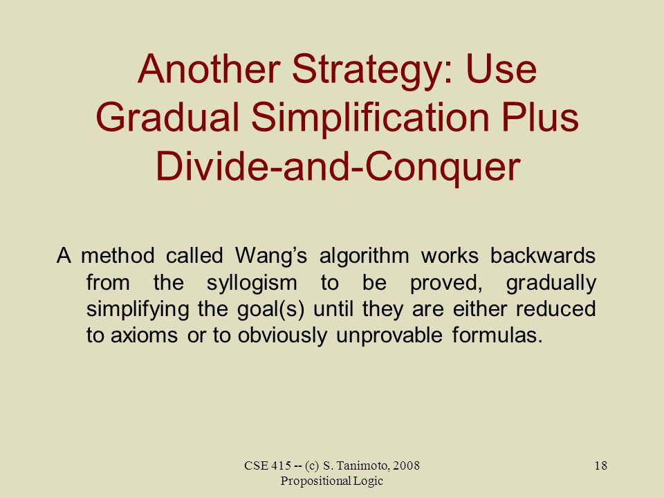 Another Strategy: Use Gradual Simplification Plus Divide-and-Conquer
