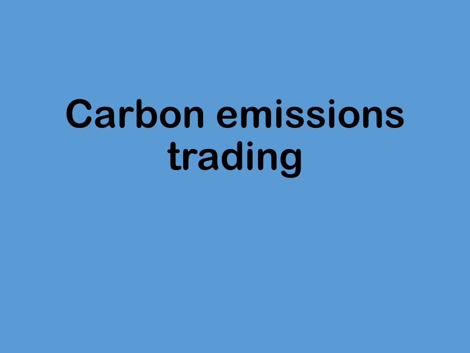 carbon permits trading By damian carrington, the guardian critical reforms to europe's flagship scheme for cutting carbon emissions were passed for the first time on wednesday in the european parliament.