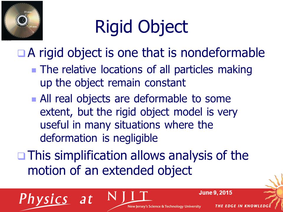 Rigid Object A rigid object is one that is nondeformable