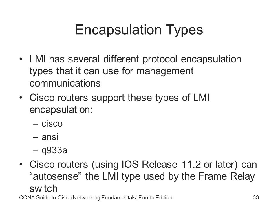 Encapsulation Types LMI has several different protocol encapsulation types that it can use for management communications.