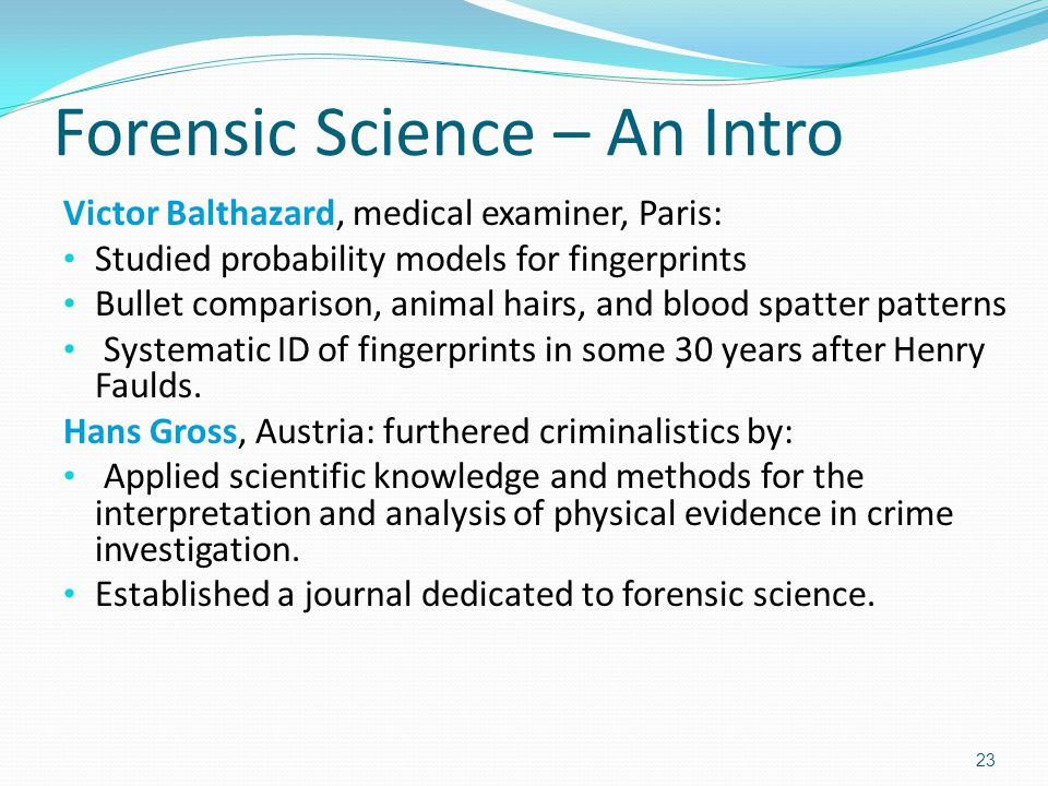 technological advances in the forensic sciences Basic sciences of medicine forensic medicine deals with medical questions in legal context, such as determination of the time and cause of death.