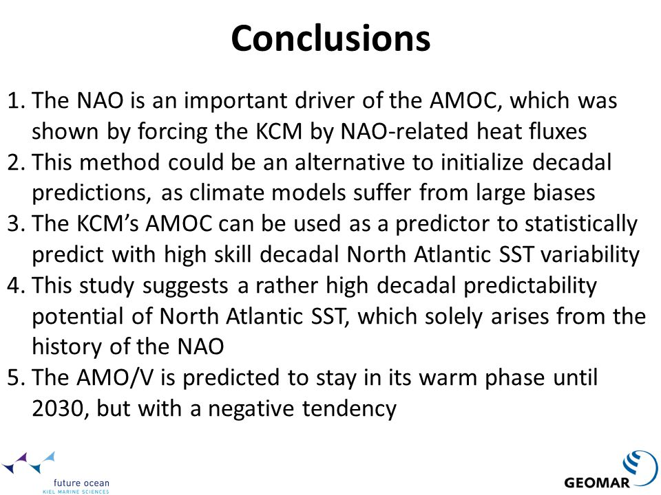 Conclusions The NAO is an important driver of the AMOC, which was shown by forcing the KCM by NAO-related heat fluxes.