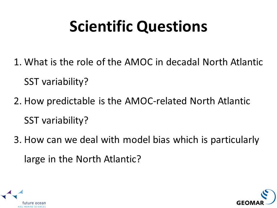 Scientific Questions What is the role of the AMOC in decadal North Atlantic SST variability