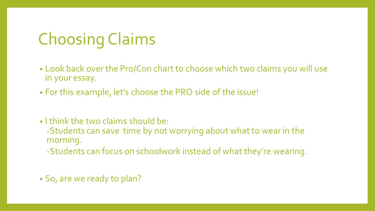 argument essay writing ppt video online  choosing claims look back over the pro con chart to choose which two claims you