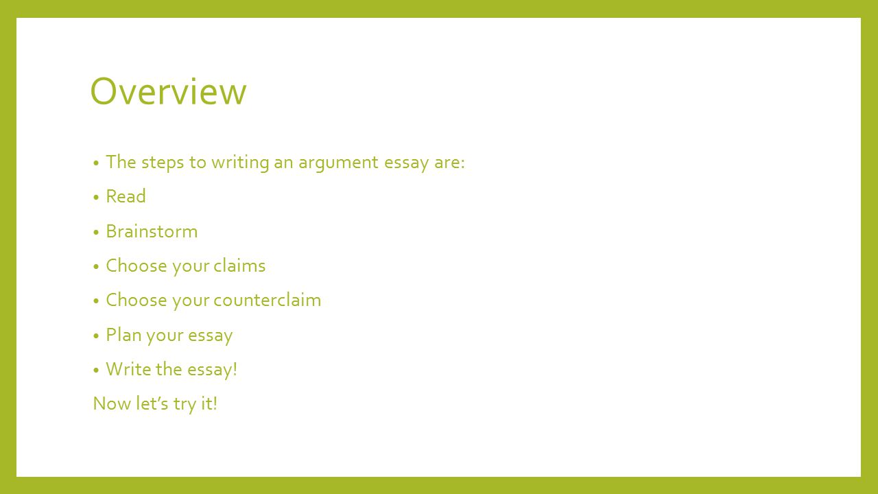argument essay writing ppt video online  overview the steps to writing an argument essay are brainstorm