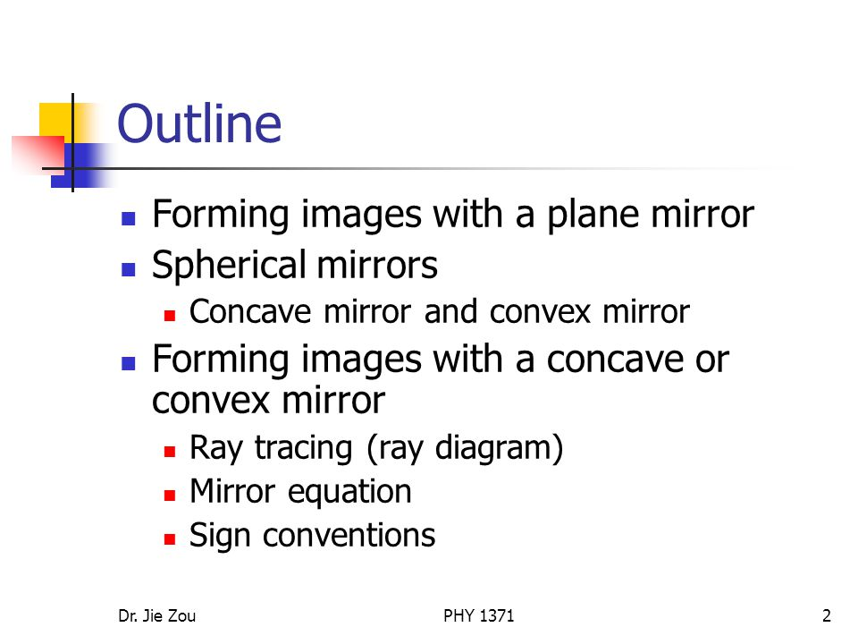 Outline Forming images with a plane mirror Spherical mirrors