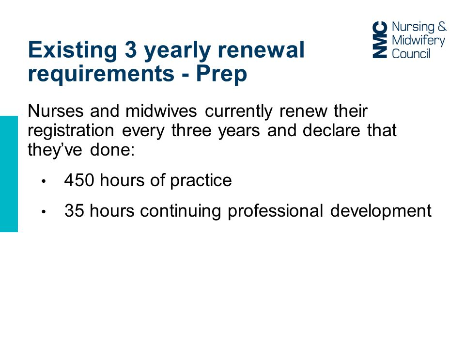 Existing 3 yearly renewal requirements - Prep