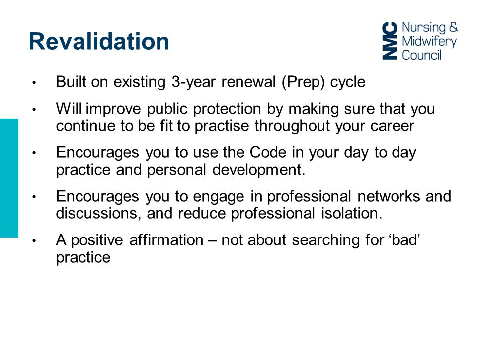 Revalidation Built on existing 3-year renewal (Prep) cycle