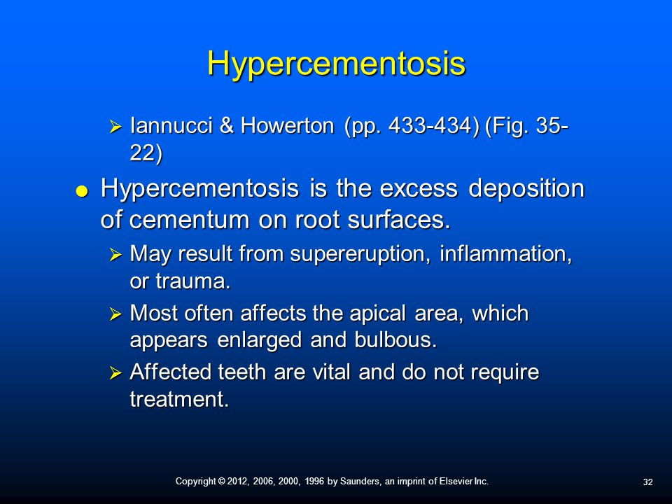 Hypercementosis Iannucci & Howerton (pp ) (Fig ) Hypercementosis is the excess deposition of cementum on root surfaces.