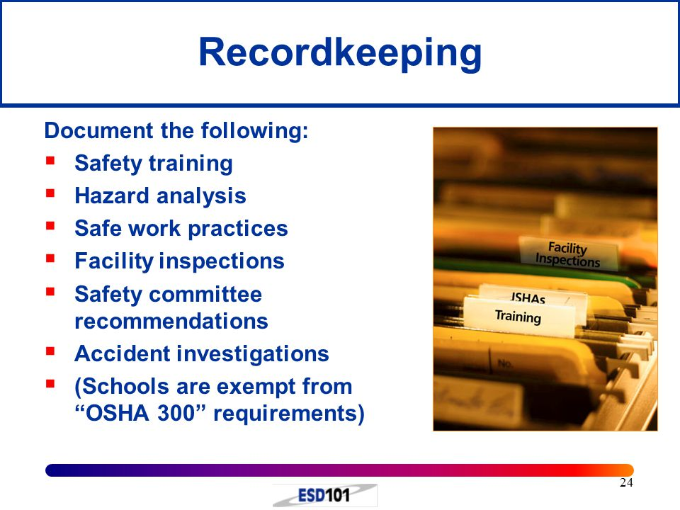 Recordkeeping Document the following: Safety training Hazard analysis