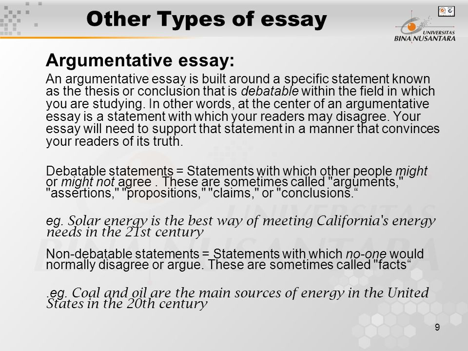 three types of argumentative essays How to write a persuasive essay a persuasive essay has a clear thesis and takes a clear stand it has a specific structure: introduction, body, conclusion.