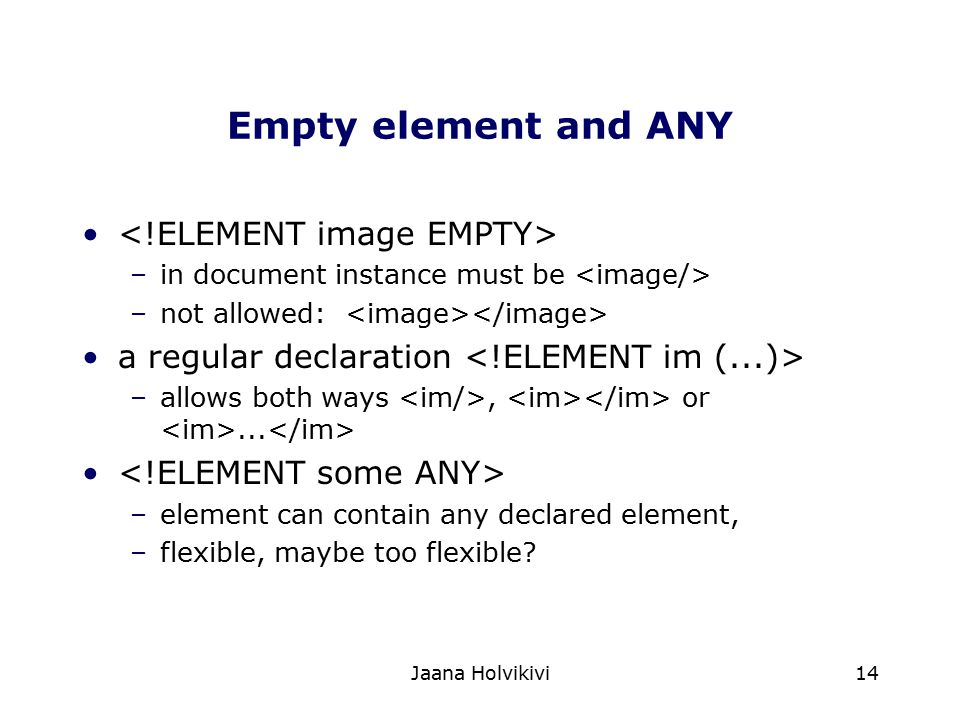 Empty element and ANY <!ELEMENT image EMPTY>