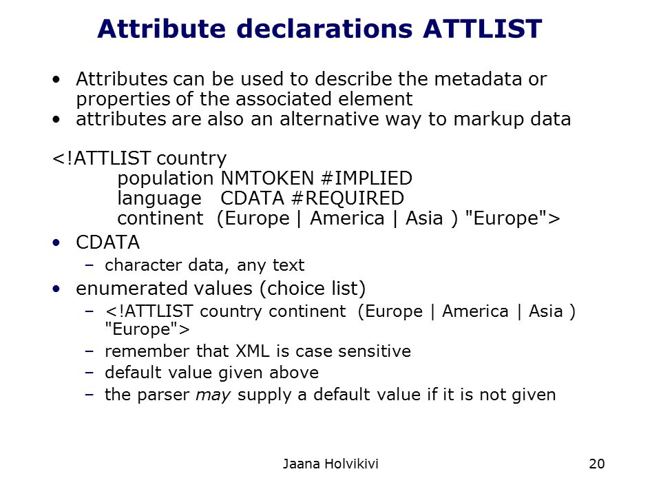Attribute declarations ATTLIST