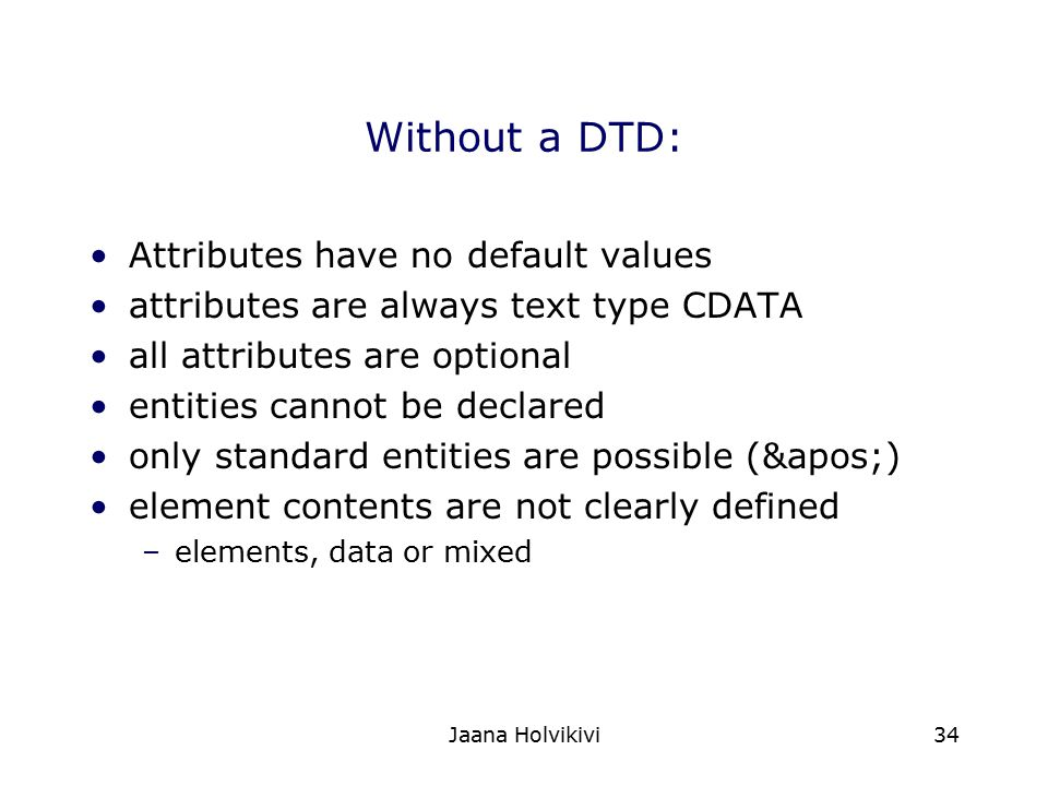 Without a DTD: Attributes have no default values
