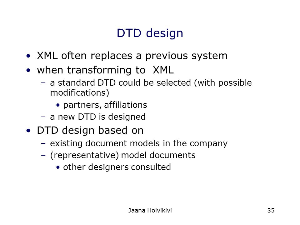 DTD design XML often replaces a previous system