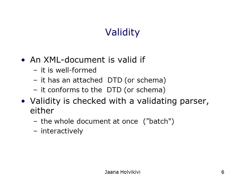 Validity An XML-document is valid if