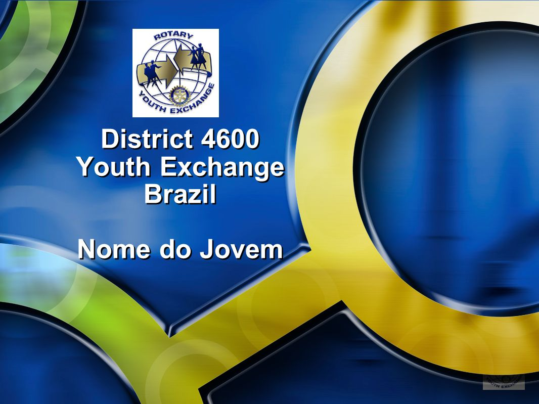 District 4600 Youth Exchange Brazil Nome do Jovem
