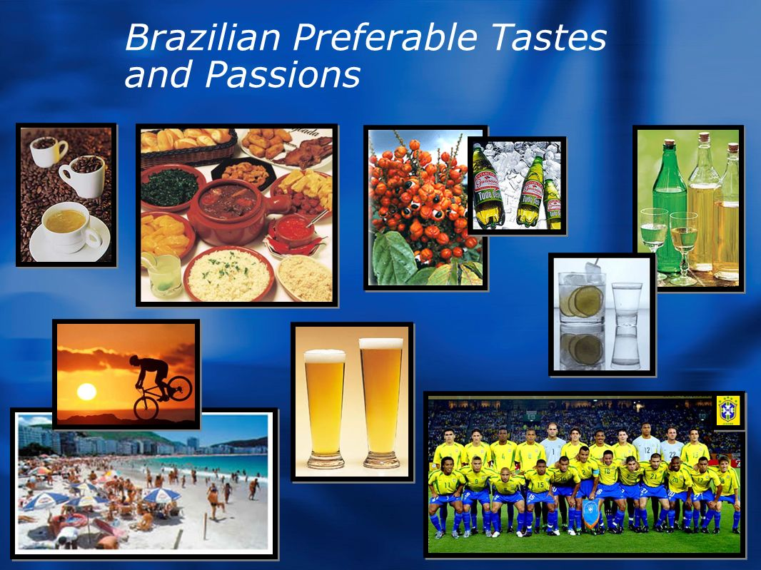 Brazilian Preferable Tastes and Passions