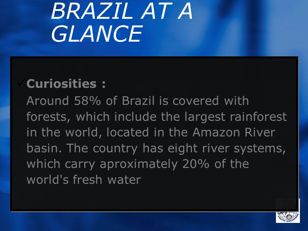 BRAZIL AT A GLANCE Curiosities :