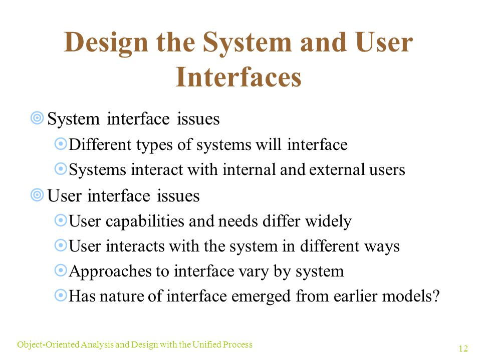 Design the System and User Interfaces