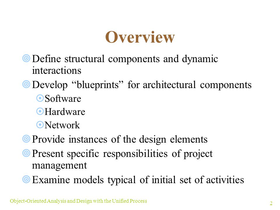 Overview Define structural components and dynamic interactions