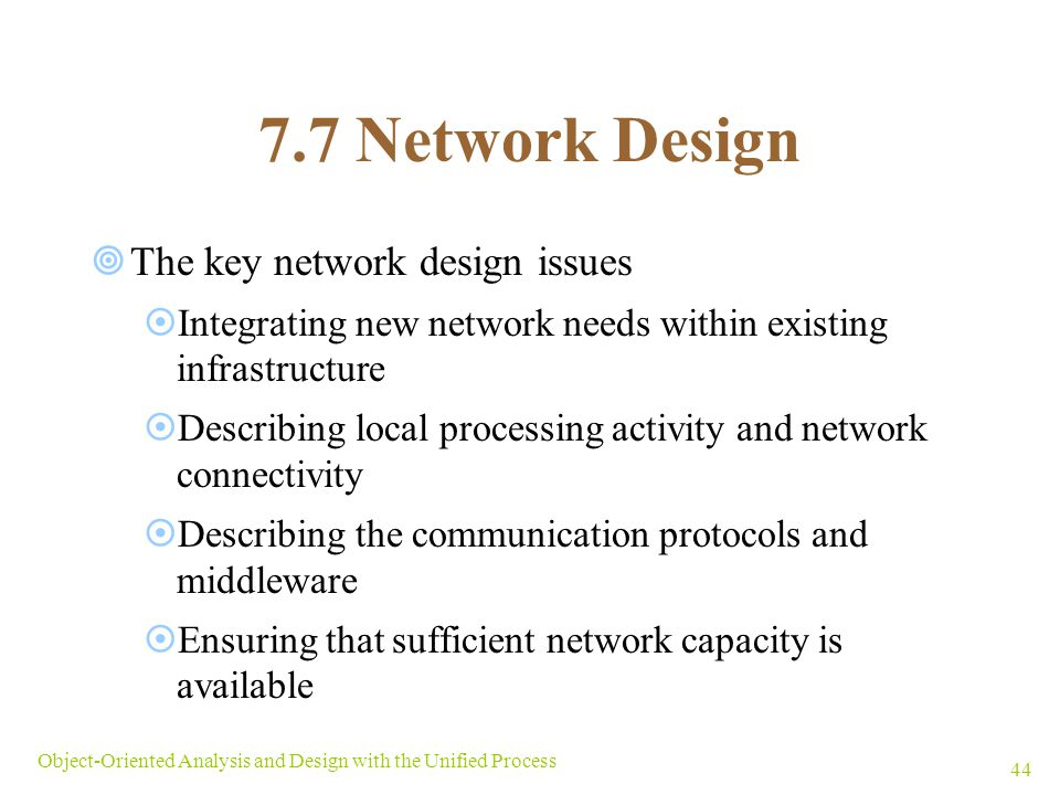 7.7 Network Design The key network design issues