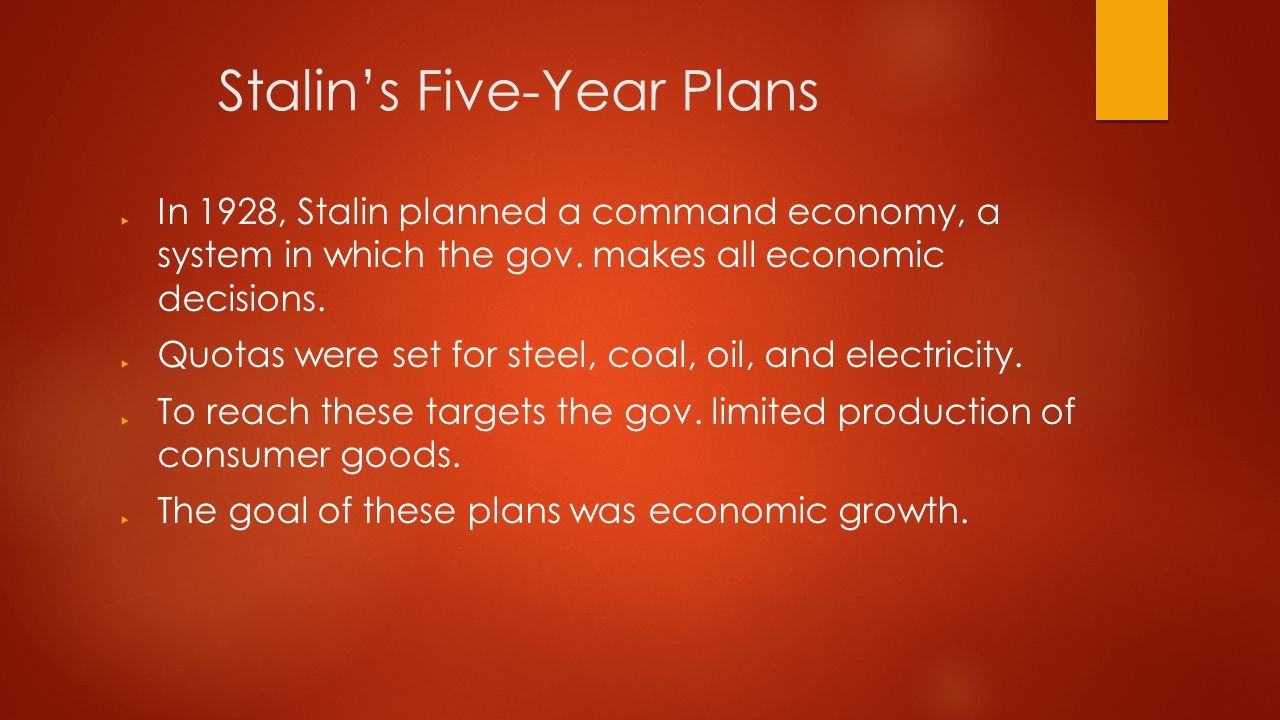 were stalins five year plans a Stalin and the five year plans  first of all many of the regions were behind other countries in growth and that the ussr were backward stalin believed that to be.