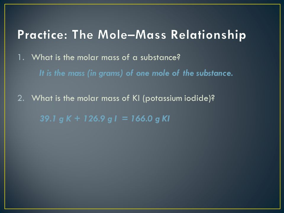Practice: The Mole–Mass Relationship