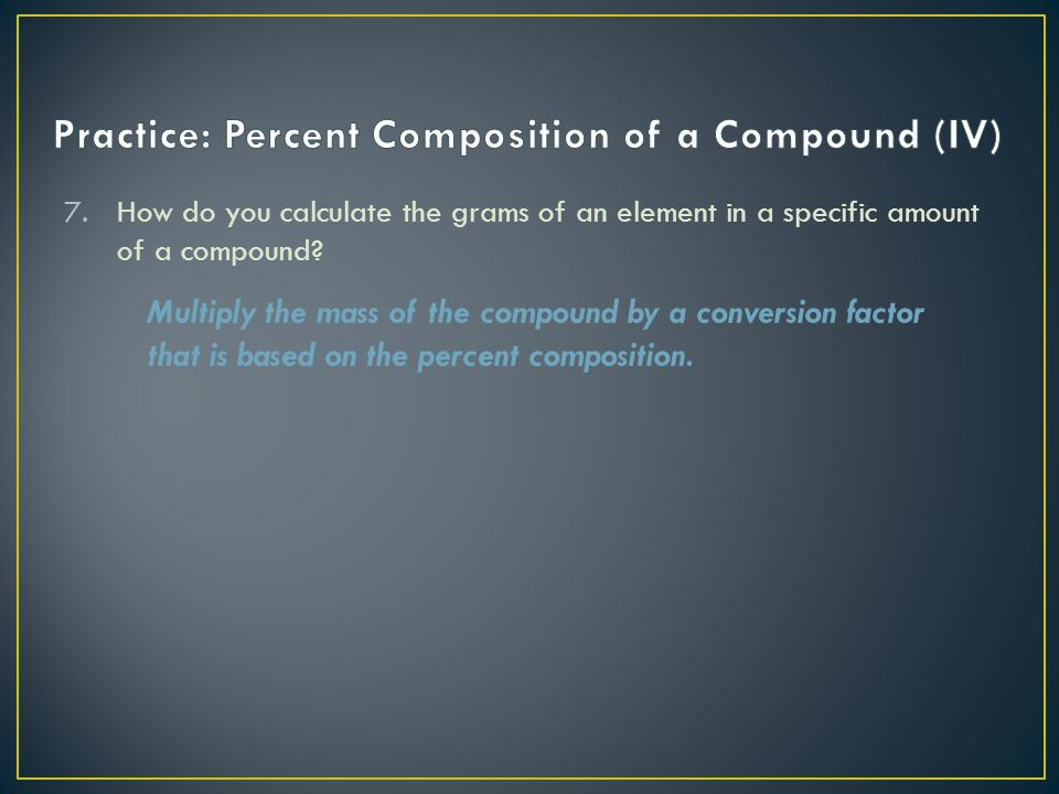 Practice: Percent Composition of a Compound (IV)