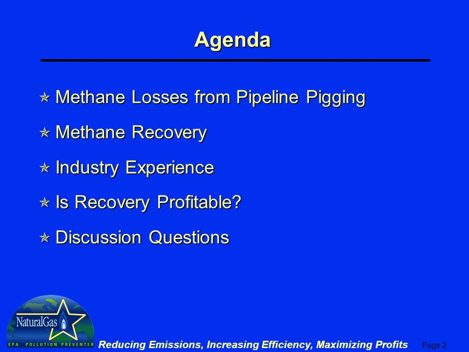 Agenda Methane Losses from Pipeline Pigging Methane Recovery