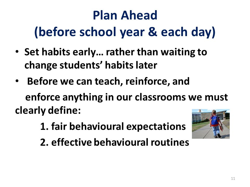 Plan Ahead (before school year & each day)