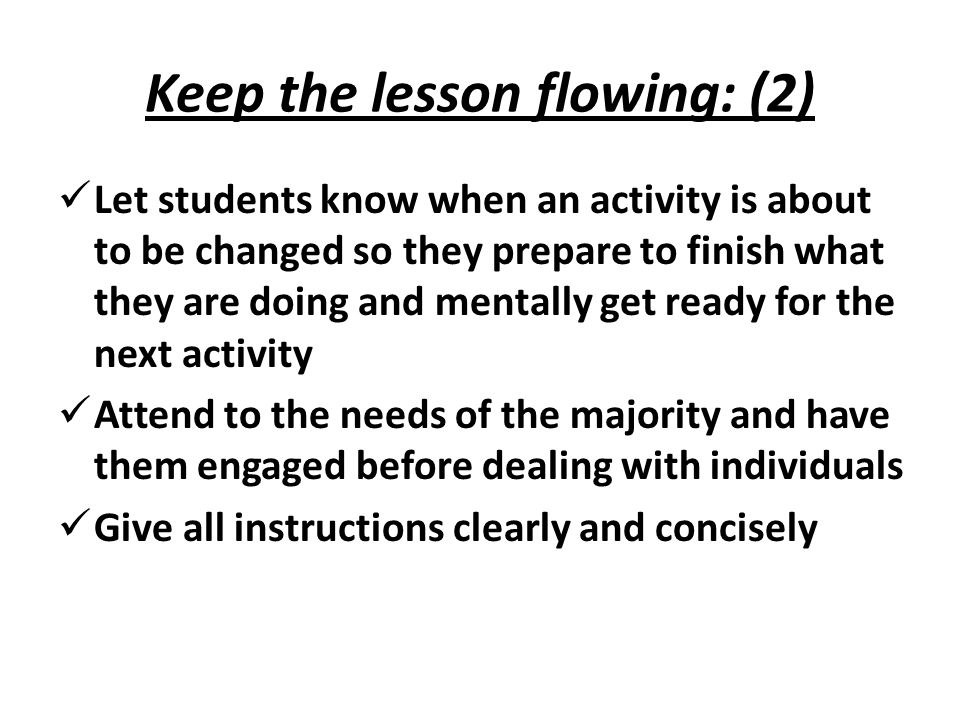 Keep the lesson flowing: (2)