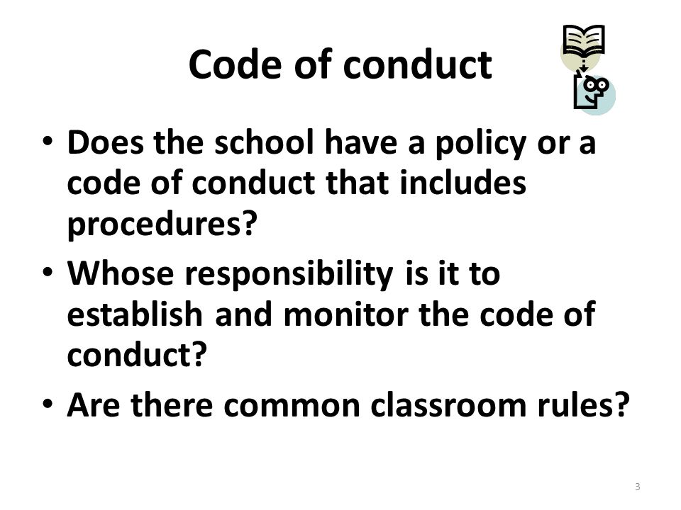 Code of conduct Does the school have a policy or a code of conduct that includes procedures