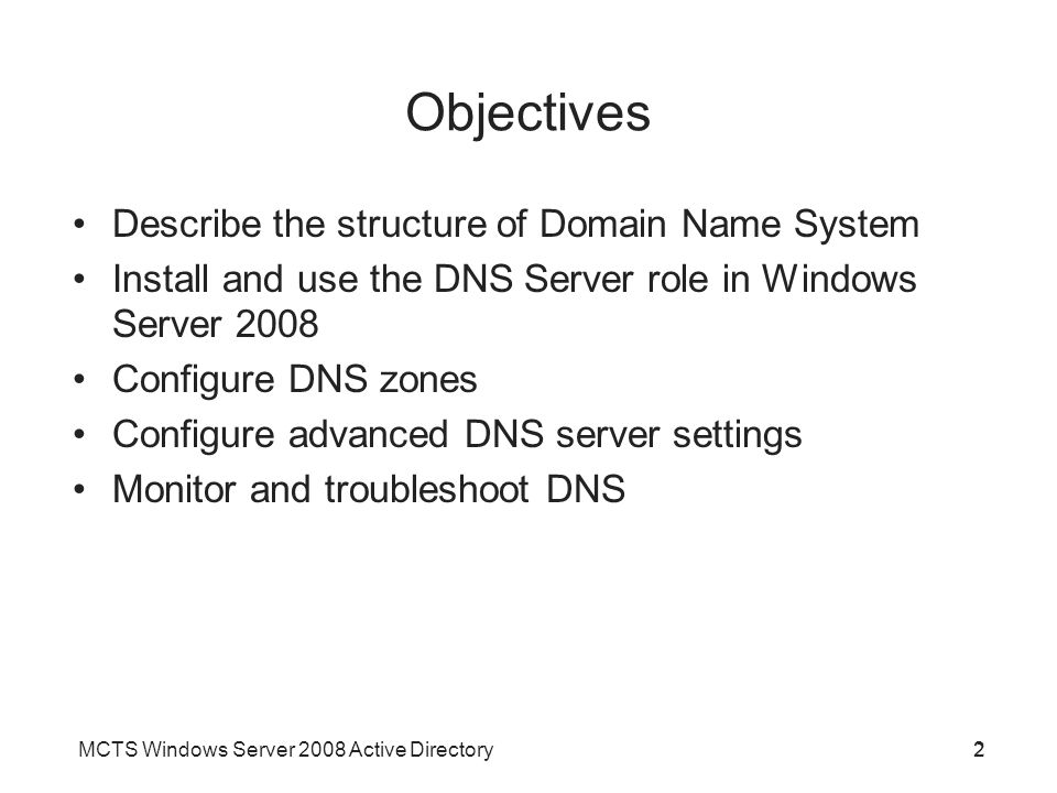 Objectives Describe the structure of Domain Name System