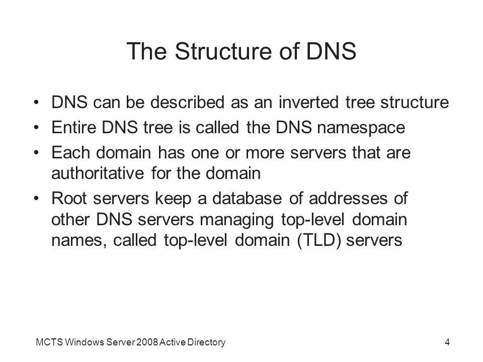 The Structure of DNS DNS can be described as an inverted tree structure. Entire DNS tree is called the DNS namespace.