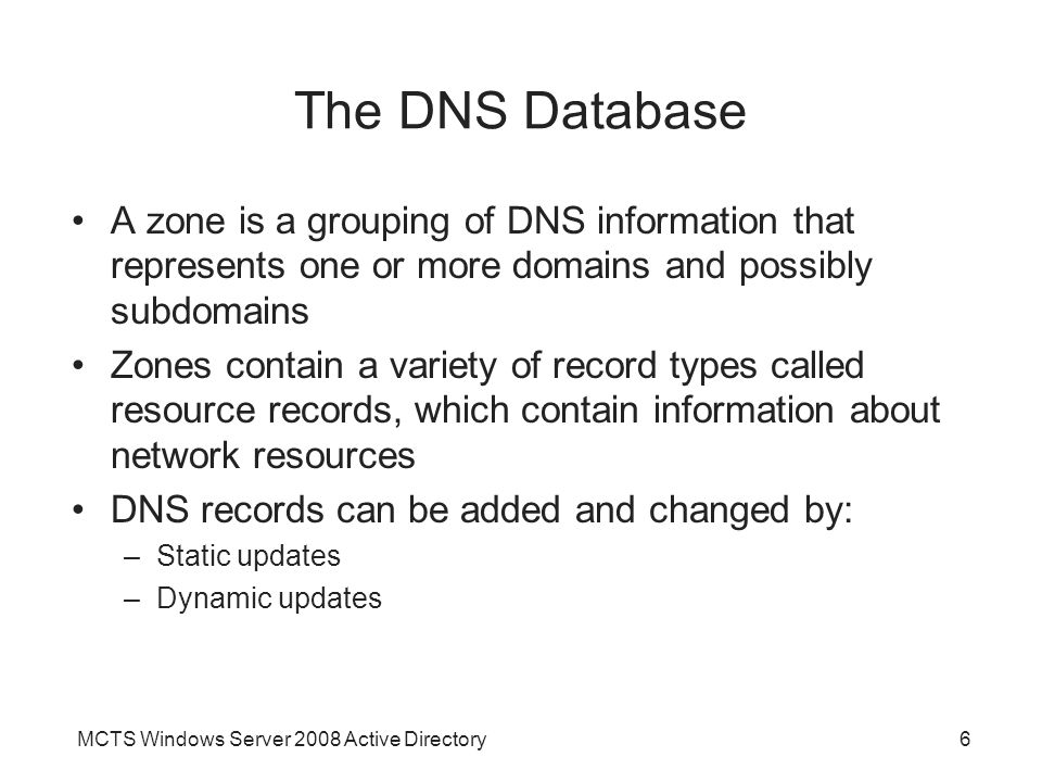 The DNS Database A zone is a grouping of DNS information that represents one or more domains and possibly subdomains.