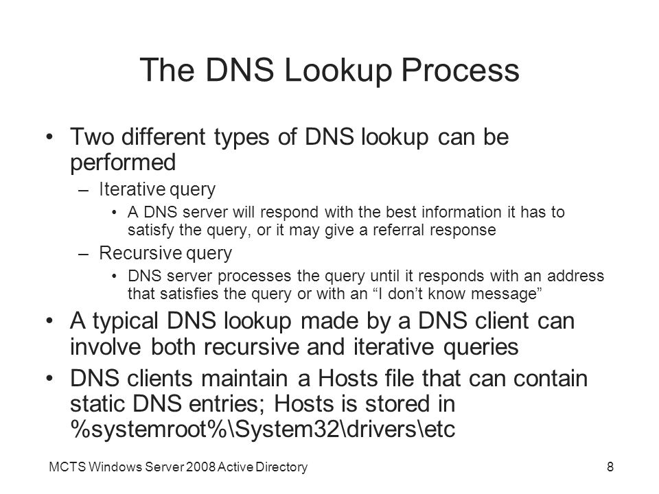 The DNS Lookup Process Two different types of DNS lookup can be performed. Iterative query.