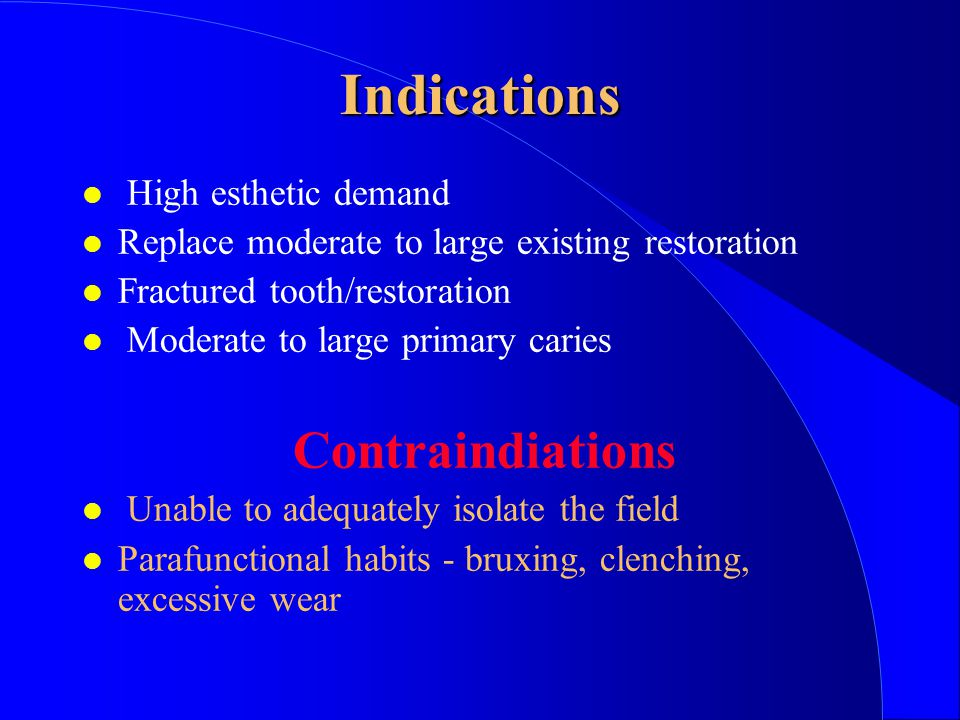 Indications High esthetic demand