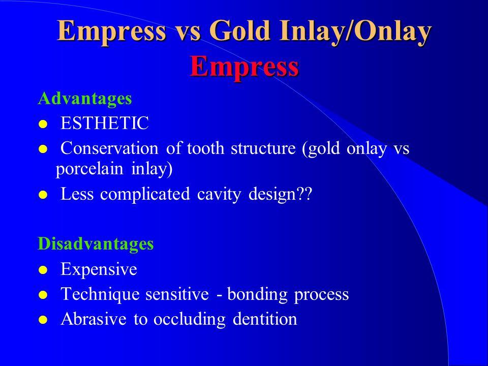 Empress vs Gold Inlay/Onlay Empress