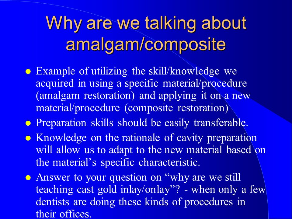 Why are we talking about amalgam/composite