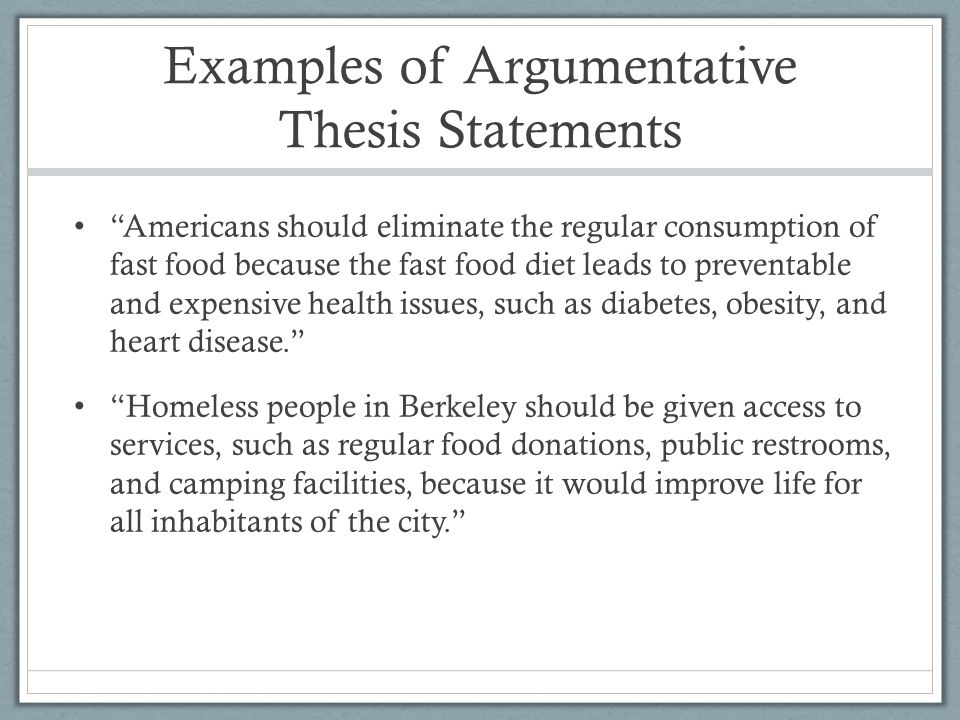 "good thesis statement for argumentative essay You should provide a thesis early in your essay your thesis statement is no exception to your writing: ""just because"" is not a good reason for an argument."
