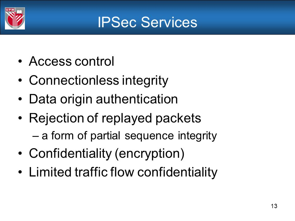 IPSec Services Access control Connectionless integrity