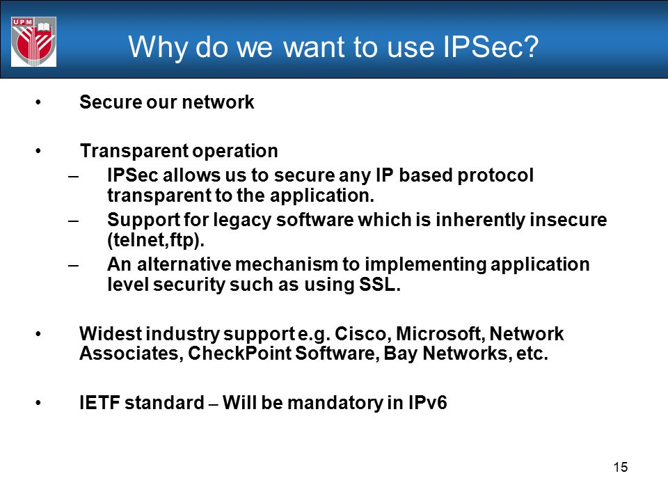 Why do we want to use IPSec