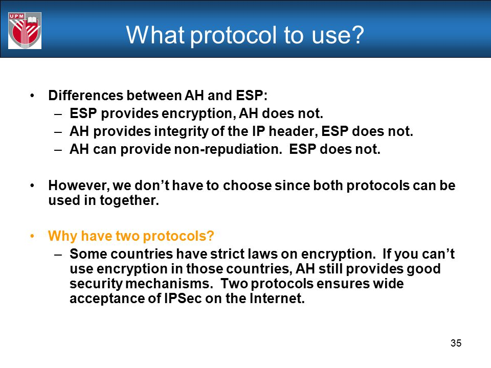 What protocol to use Differences between AH and ESP: