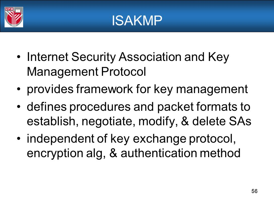 ISAKMP Internet Security Association and Key Management Protocol