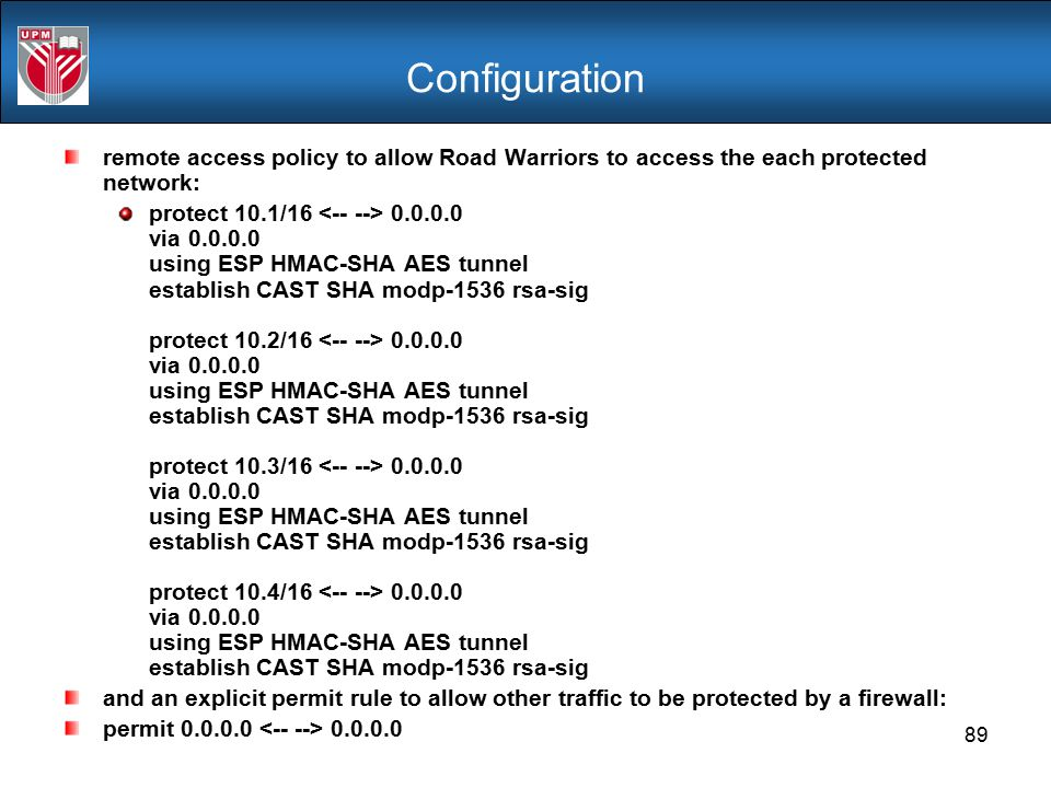 Configuration remote access policy to allow Road Warriors to access the each protected network: