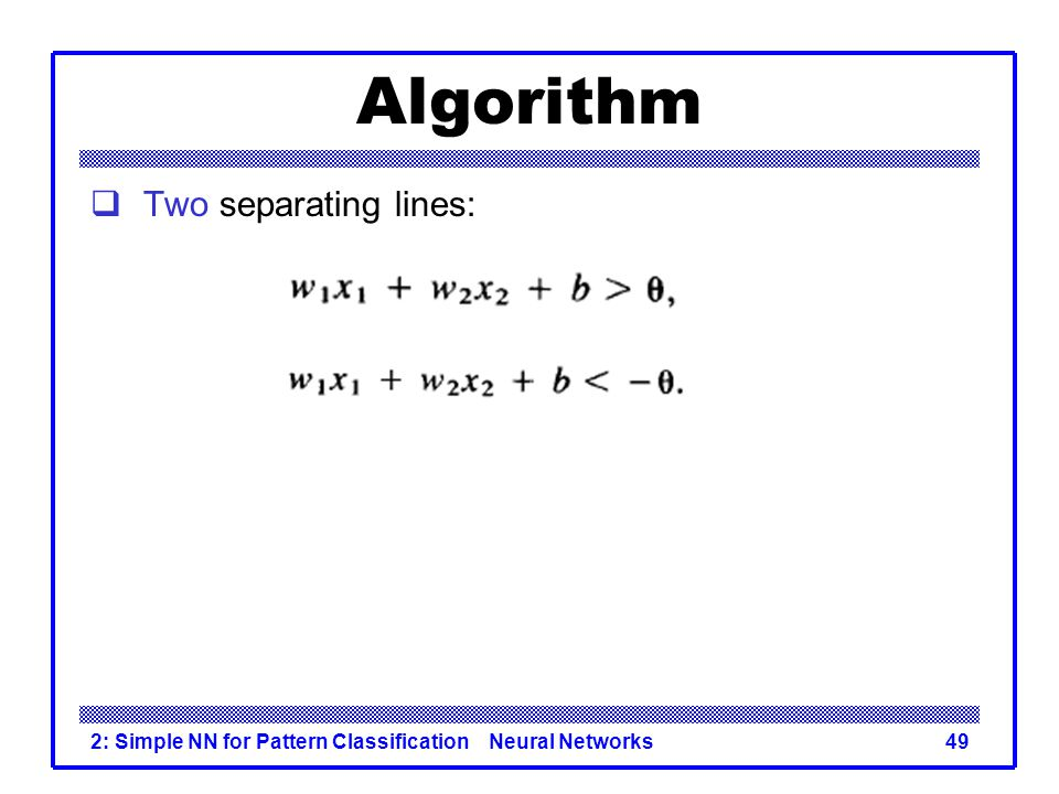 Algorithm Two separating lines: