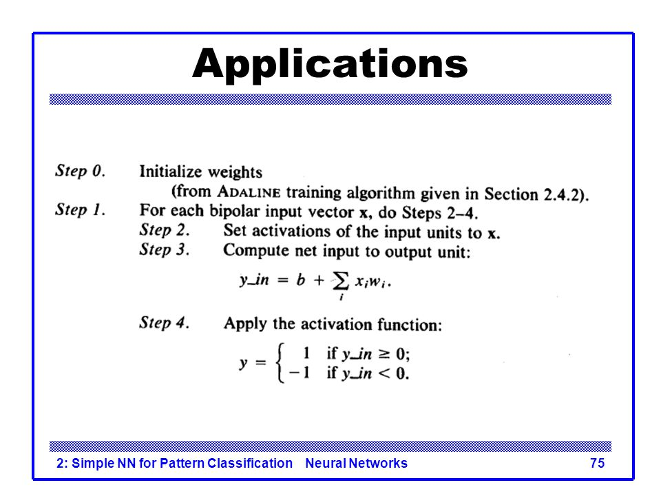 Applications 2: Simple NN for Pattern Classification