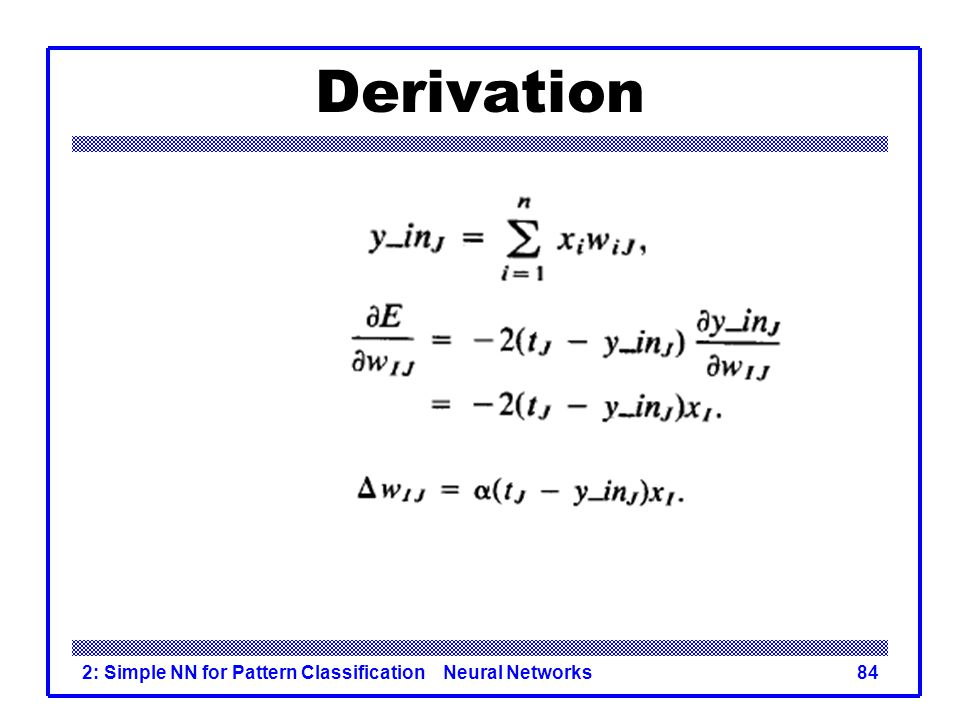 Derivation 2: Simple NN for Pattern Classification