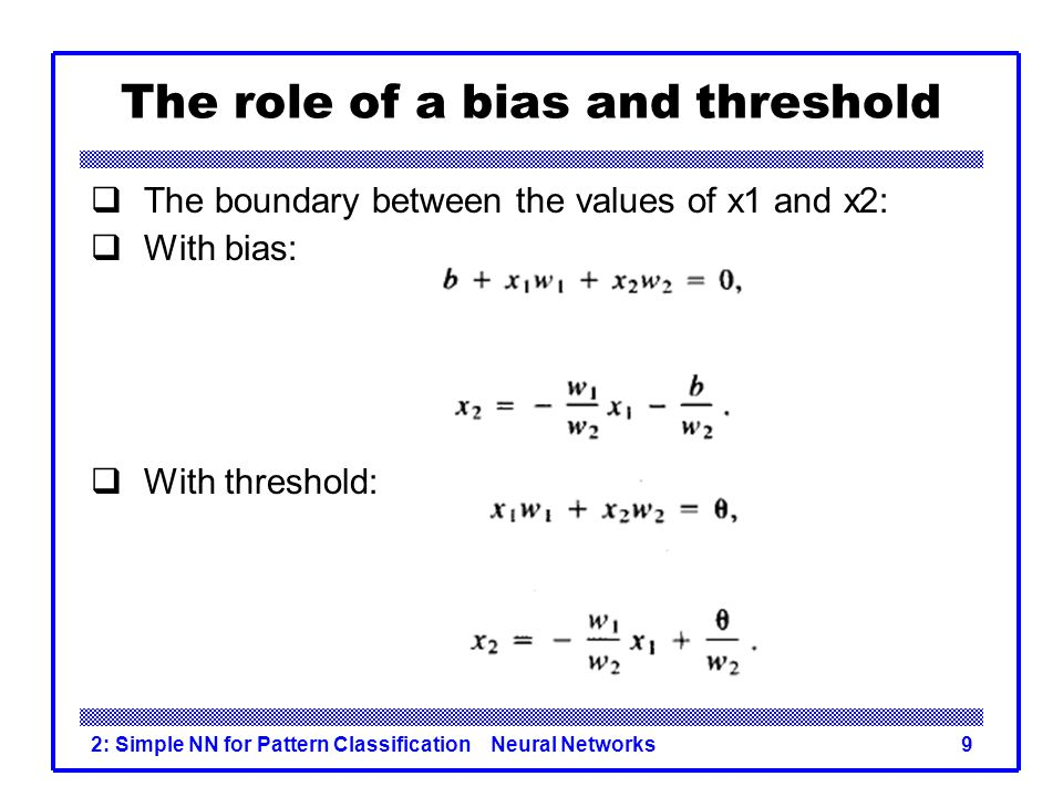 The role of a bias and threshold